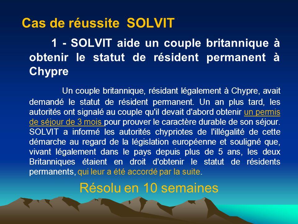 Cas de réussite SOLVIT 1 - SOLVIT aide un couple britannique à obtenir le statut de résident permanent à Chypre Un couple britannique, résidant légale