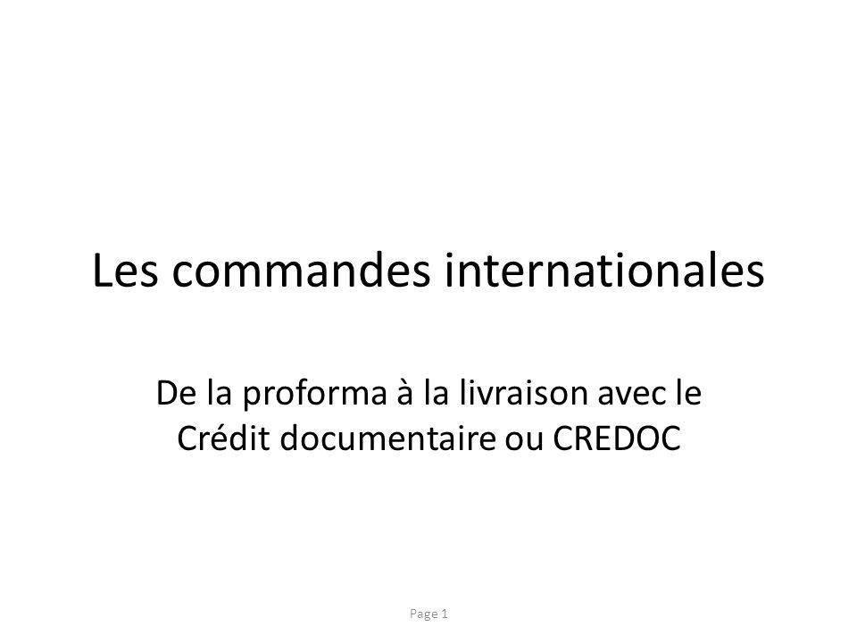 Les commandes internationales De la proforma à la livraison avec le Crédit documentaire ou CREDOC Page 1
