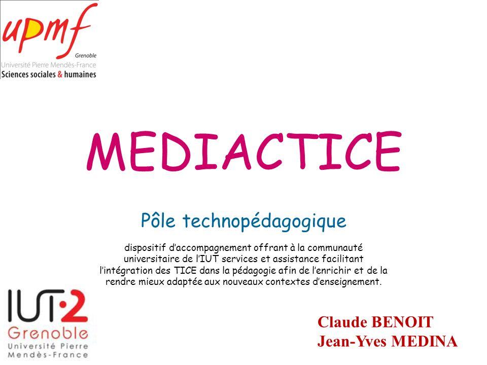 MEDIACTICE Pôle technopédagogique dispositif daccompagnement offrant à la communauté universitaire de lIUT services et assistance facilitant lintégrat