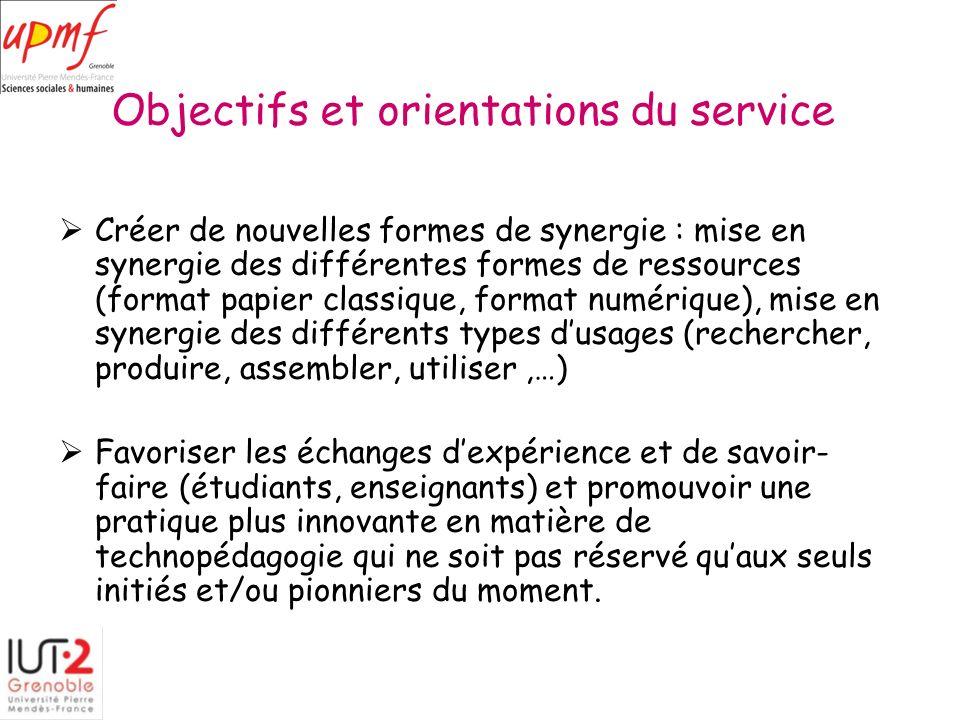 Objectifs et orientations du service Créer de nouvelles formes de synergie : mise en synergie des différentes formes de ressources (format papier clas