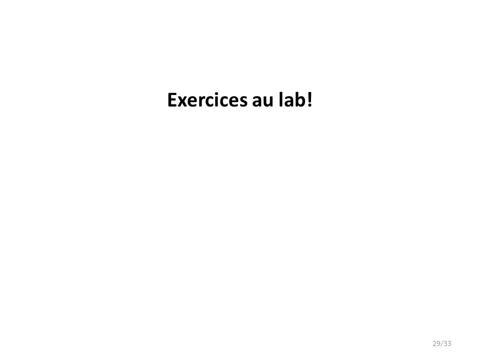 Exercices au lab! 29/33