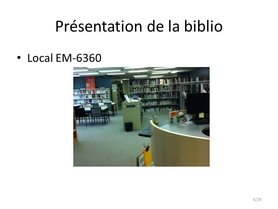 Présentation de la biblio Local EM-6360 4/29