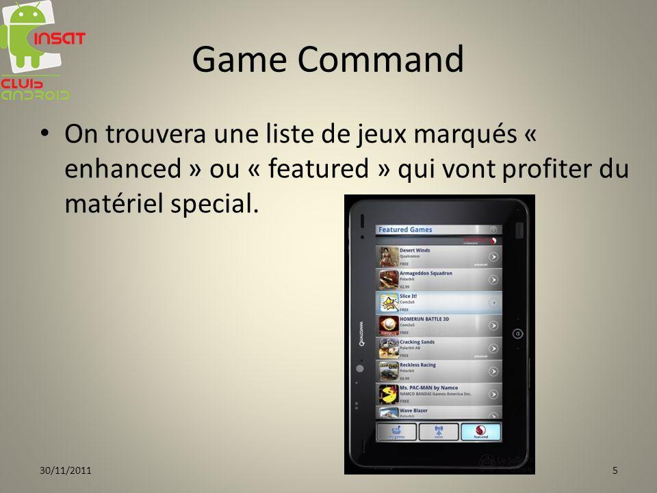 Game Command On trouvera une liste de jeux marqués « enhanced » ou « featured » qui vont profiter du matériel special. 30/11/20115