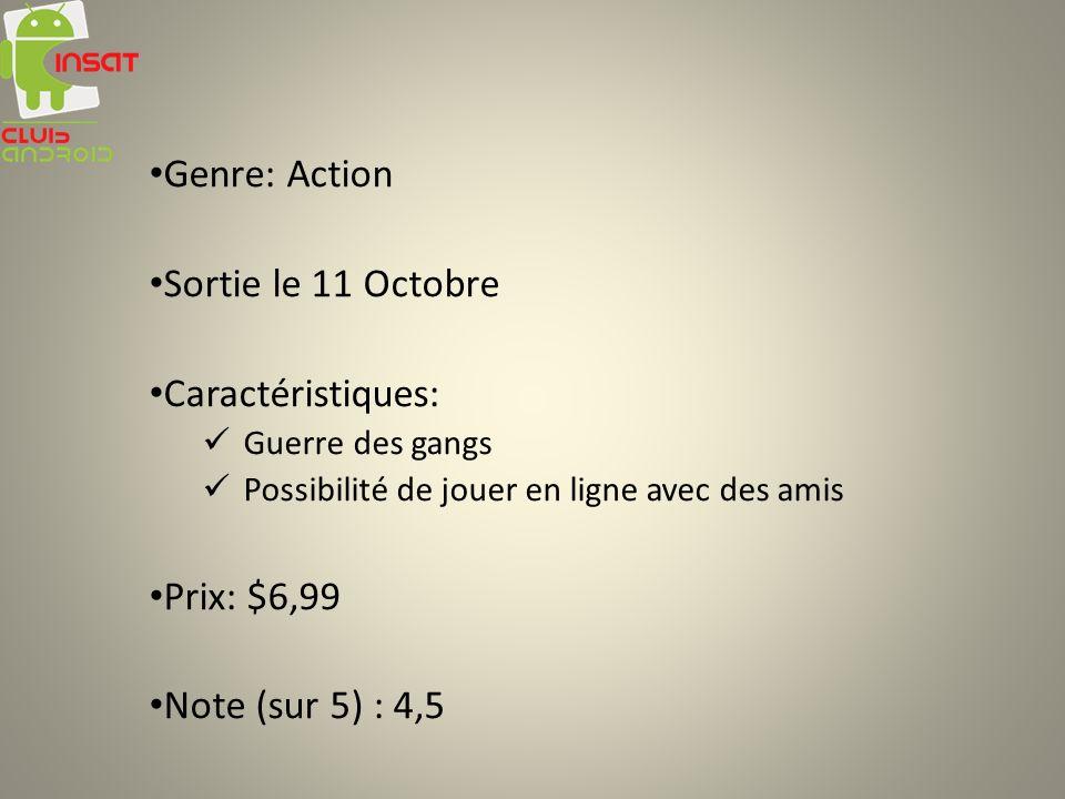 Genre: Action Sortie le 11 Octobre Caractéristiques: Guerre des gangs Possibilité de jouer en ligne avec des amis Prix: $6,99 Note (sur 5) : 4,5