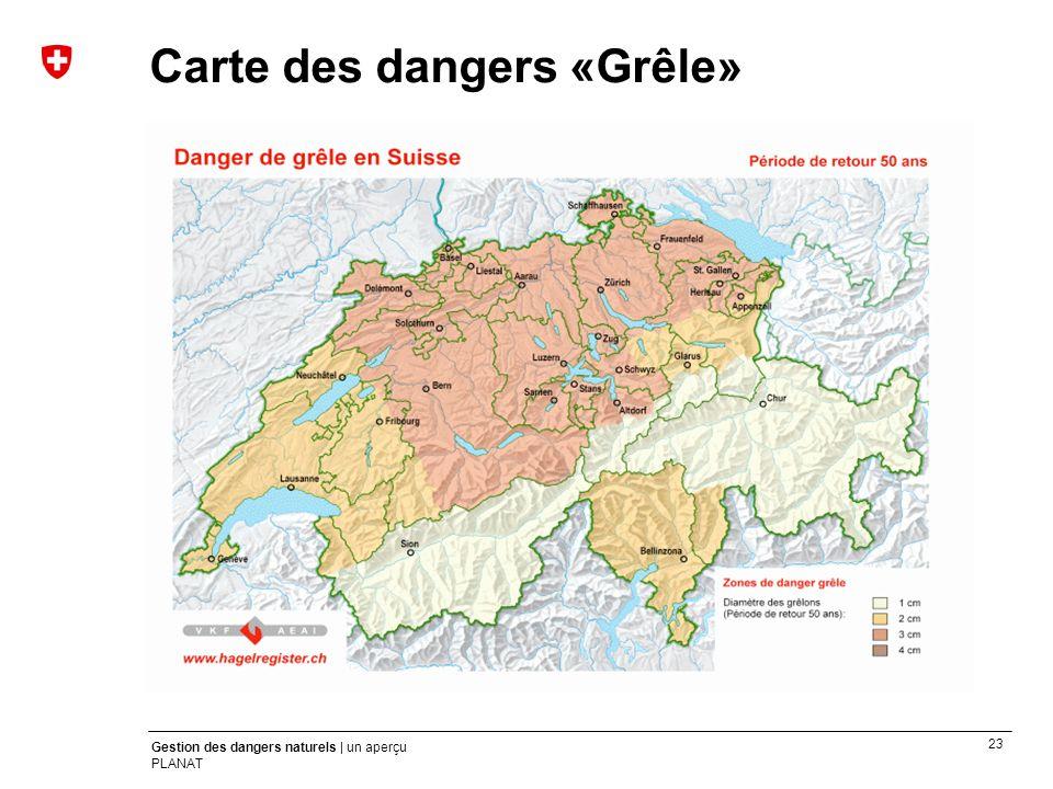 23 Gestion des dangers naturels | un aperçu PLANAT hagelregister.ch Carte des dangers «Grêle»