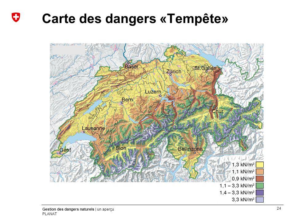24 Gestion des dangers naturels | un aperçu PLANAT Carte des dangers «Tempête»