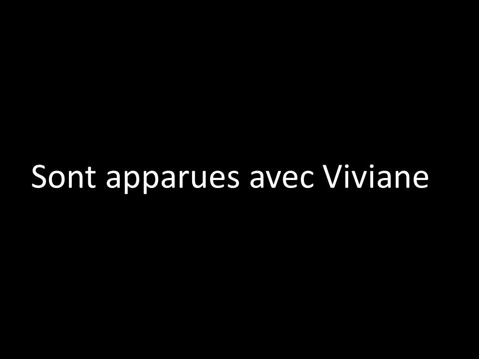 Sont apparues avec Viviane