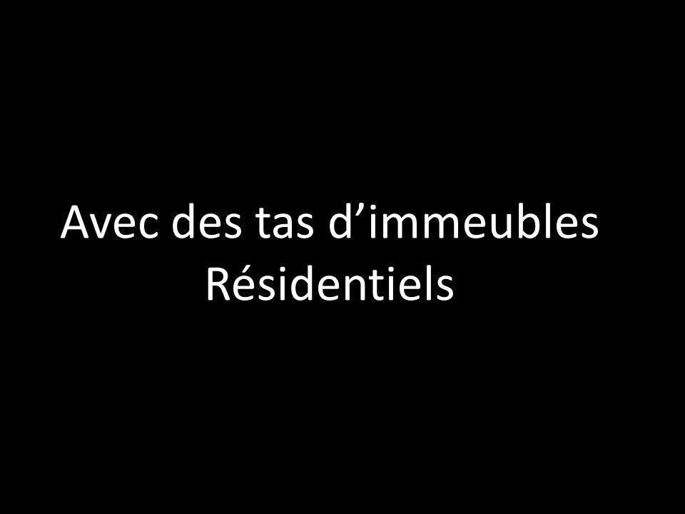 Avec des tas dimmeubles Résidentiels