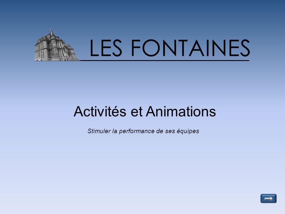 Stimuler la performance de ses équipes Activités et Animations