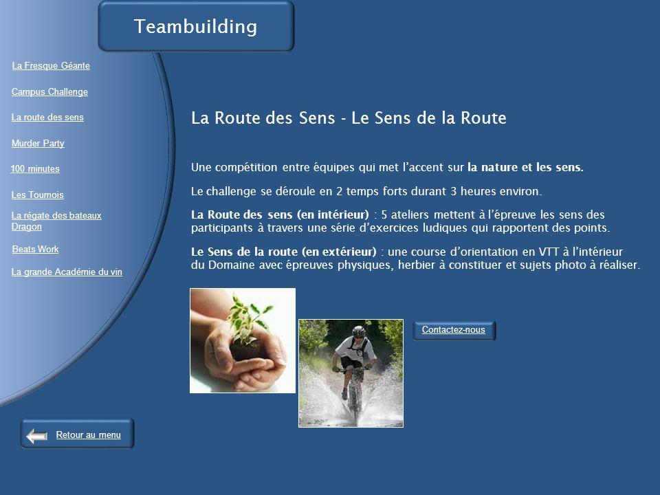 La Route des Sens - Le Sens de la Route Une compétition entre équipes qui met laccent sur la nature et les sens.