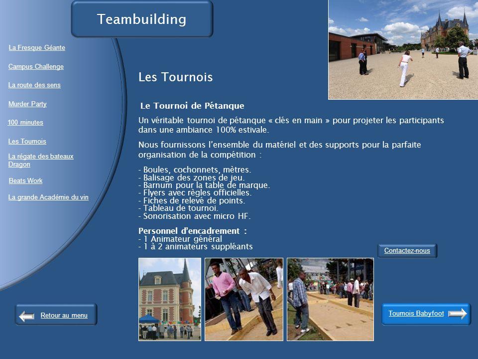 Les Tournois Le Tournoi de Pétanque Un véritable tournoi de pétanque « clés en main » pour projeter les participants dans une ambiance 100% estivale.