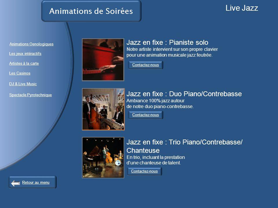 Animations de Soirées Contactez-nous Live Jazz Jazz en fixe : Pianiste solo Notre artiste intervient sur son propre clavier pour une animation musicale jazz feutrée.