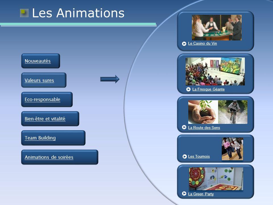 Les Animations La Green Party Les Tournois La Route des Sens Le Casino du Vin Nouveautés Valeurs sures Eco-responsable Bien-être et vitalité Team Building Animations de soirées La Fresque Géante