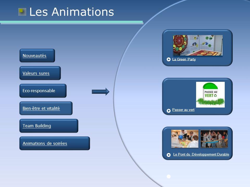 Les Animations La Green Party Nouveautés Valeurs sures Eco-responsable Bien-être et vitalité Team Building Passer au vert Le Pont du Développement Durable Animations de soirées