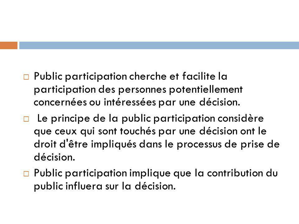 Public participation cherche et facilite la participation des personnes potentiellement concernées ou intéressées par une décision.