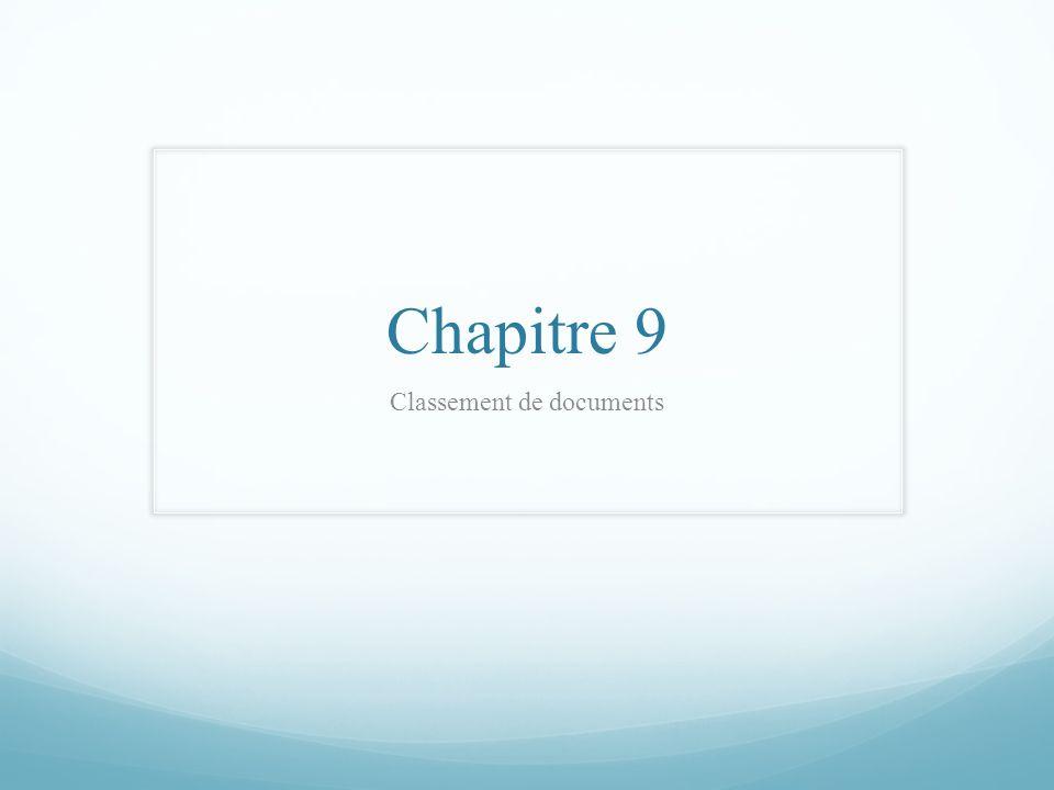 Chapitre 9 Classement de documents
