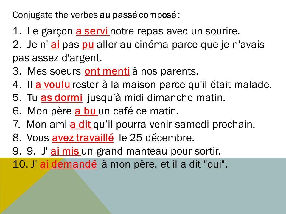 Change the sentences into le passé composé 1.Je mange de la pizza.