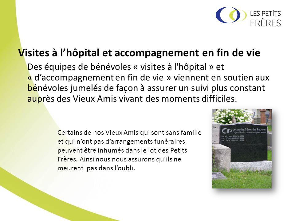 Visites à lhôpital et accompagnement en fin de vie Des équipes de bénévoles « visites à l'hôpital » et « daccompagnement en fin de vie » viennent en s