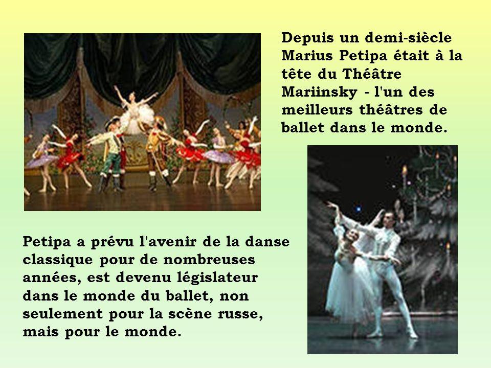 Petipa a prévu l'avenir de la danse classique pour de nombreuses années, est devenu législateur dans le monde du ballet, non seulement pour la scène r