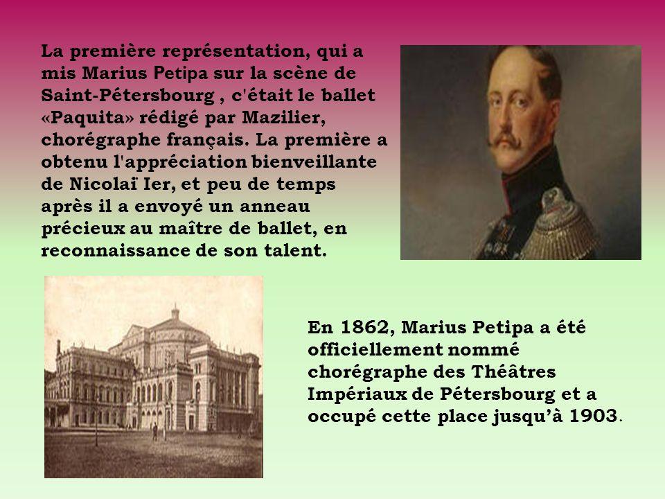 La première représentation, qui a mis Marius Petipa sur la scène de Saint-Pétersbourg, c'était le ballet «Paquita» rédigé par Mazilier, chorégraphe fr