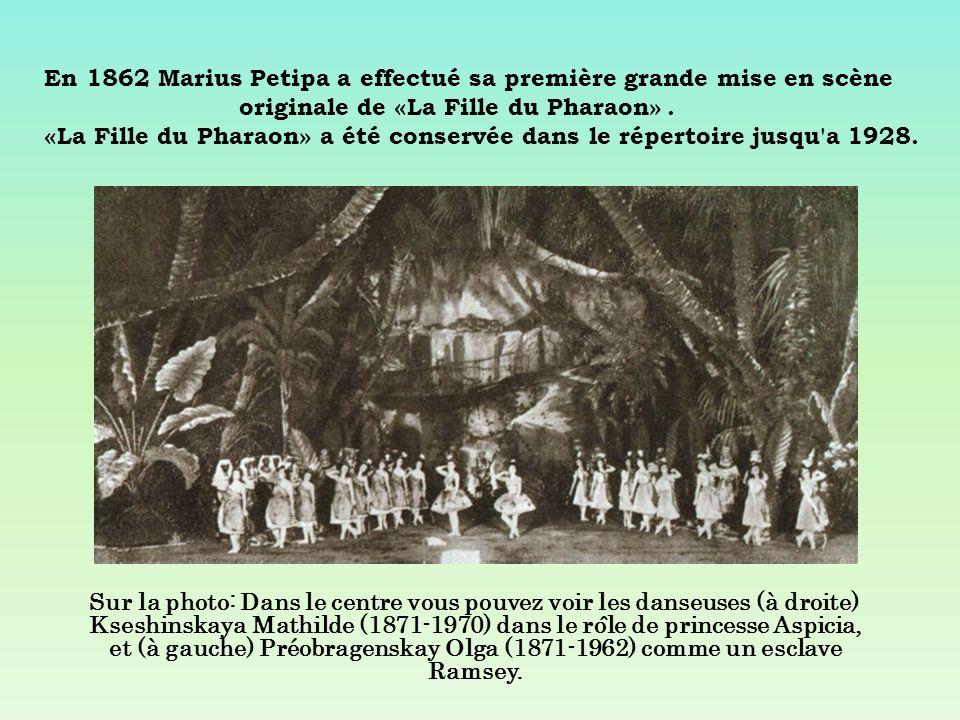 En 1862 Marius Petipa a effectué sa première grande mise en scène originale de «La Fille du Pharaon». «La Fille du Pharaon» a été conservée dans le ré
