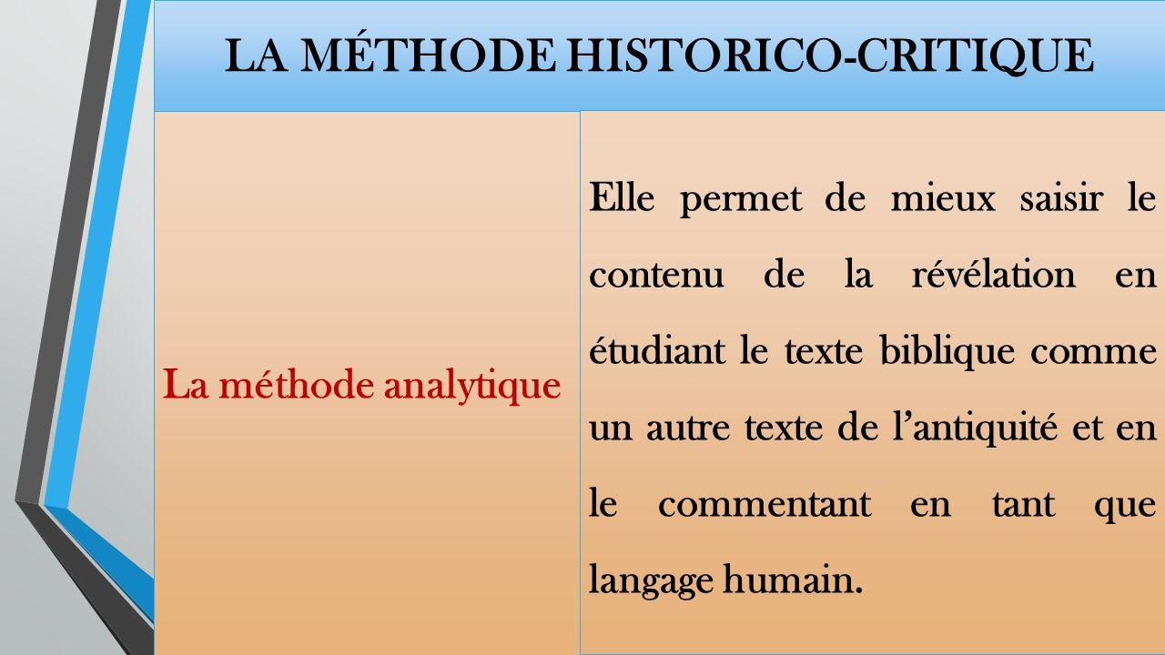 LA MÉTHODE HISTORICO-CRITIQUE La critique textuelle Opère à laide des critères scientifiques aussi objectifs que possible Se base sur le témoignage des manuscrits: papyrus, traductions les plus anciennes et patristique Etablie le texte dans son contexte original
