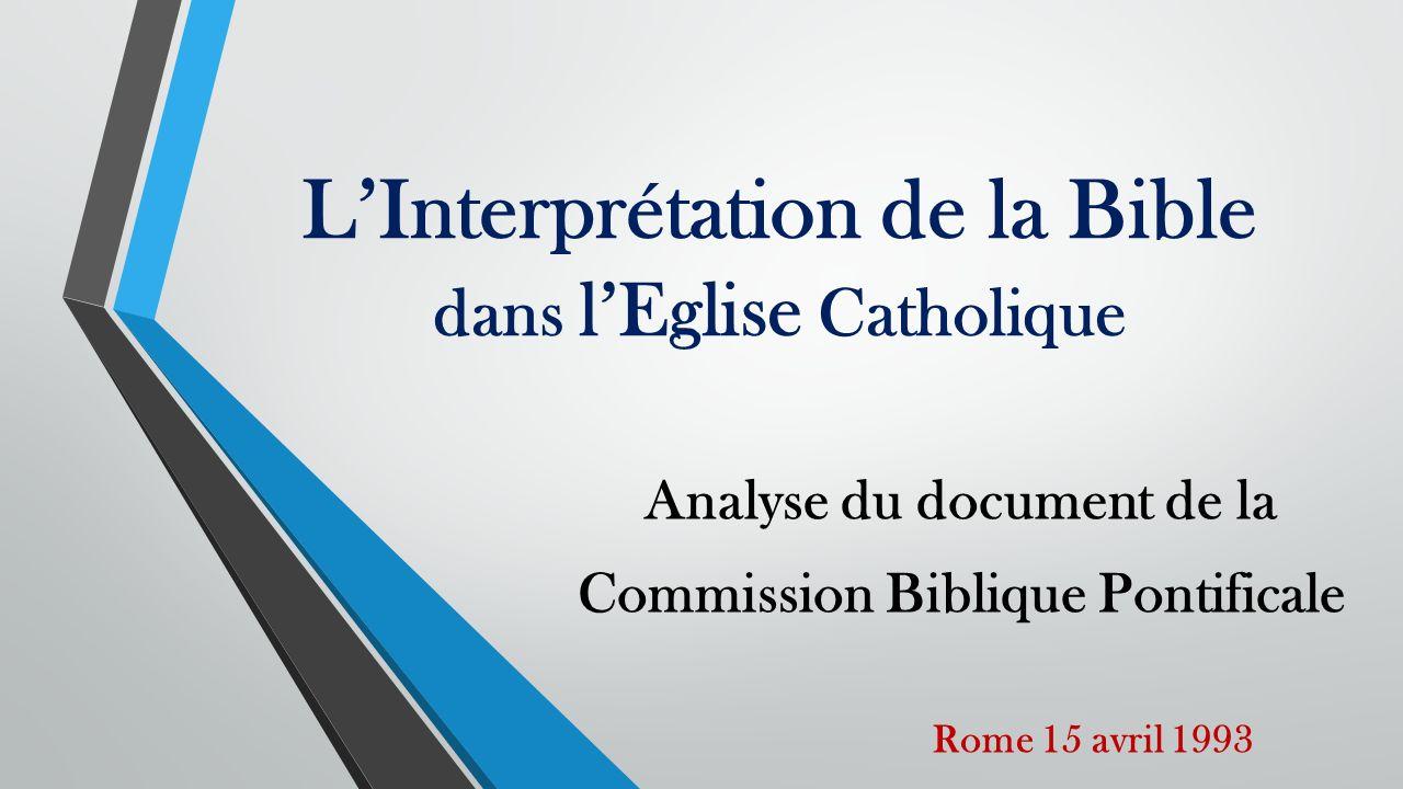 LInterprétation de la Bible dans lEglise Catholique Analyse du document de la Commission Biblique Pontificale Rome 15 avril 1993