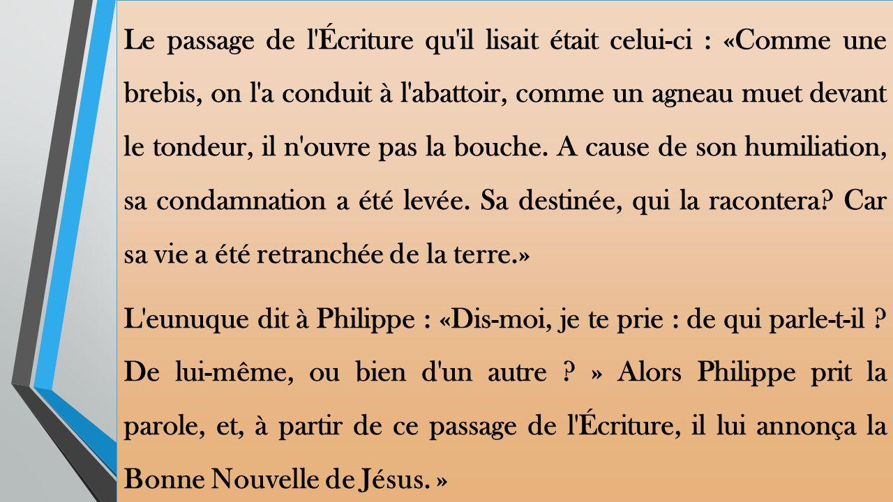 Le passage de l Écriture qu il lisait était celui-ci : «Comme une brebis, on l a conduit à l abattoir, comme un agneau muet devant le tondeur, il n ouvre pas la bouche.