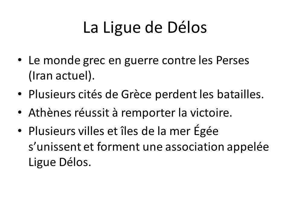 La Ligue de Délos Le monde grec en guerre contre les Perses (Iran actuel).