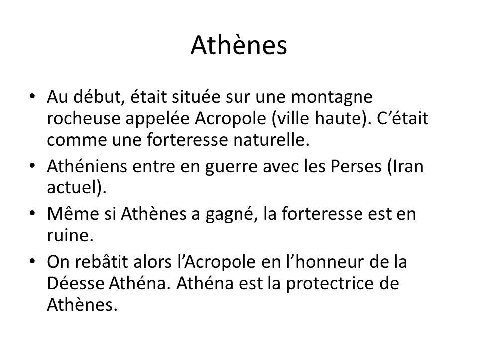 Athènes Au début, était située sur une montagne rocheuse appelée Acropole (ville haute).