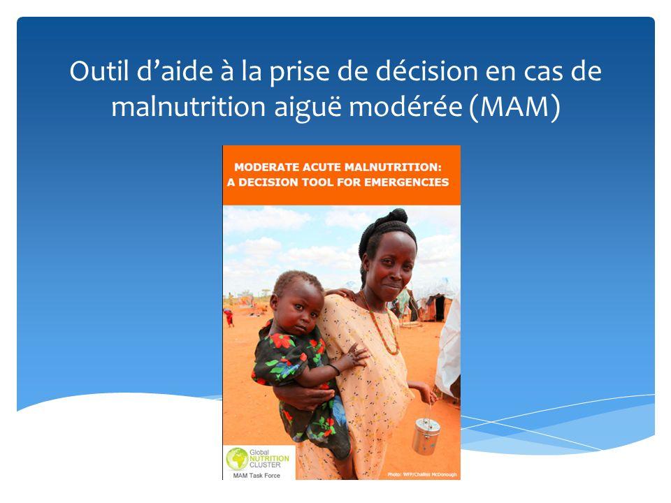 Outil daide à la prise de décision en cas de malnutrition aiguë modérée (MAM)