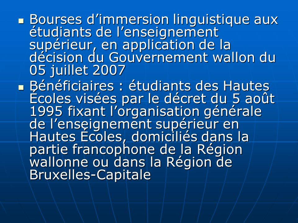 Bourses dimmersion linguistique aux étudiants de lenseignement supérieur, en application de la décision du Gouvernement wallon du 05 juillet 2007 Bour