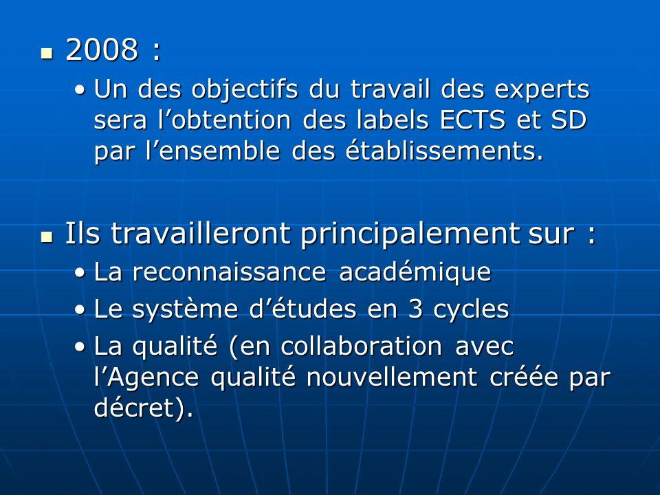 2008 : 2008 : Un des objectifs du travail des experts sera lobtention des labels ECTS et SD par lensemble des établissements.Un des objectifs du trava