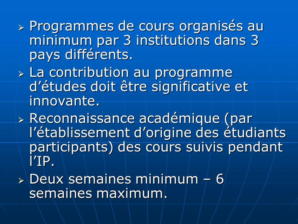 Programmes de cours organisés au minimum par 3 institutions dans 3 pays différents. Programmes de cours organisés au minimum par 3 institutions dans 3