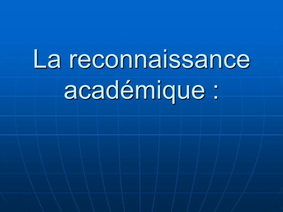 La reconnaissance académique :