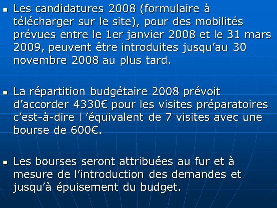 Les candidatures 2008 (formulaire à télécharger sur le site), pour des mobilités prévues entre le 1er janvier 2008 et le 31 mars 2009, peuvent être in