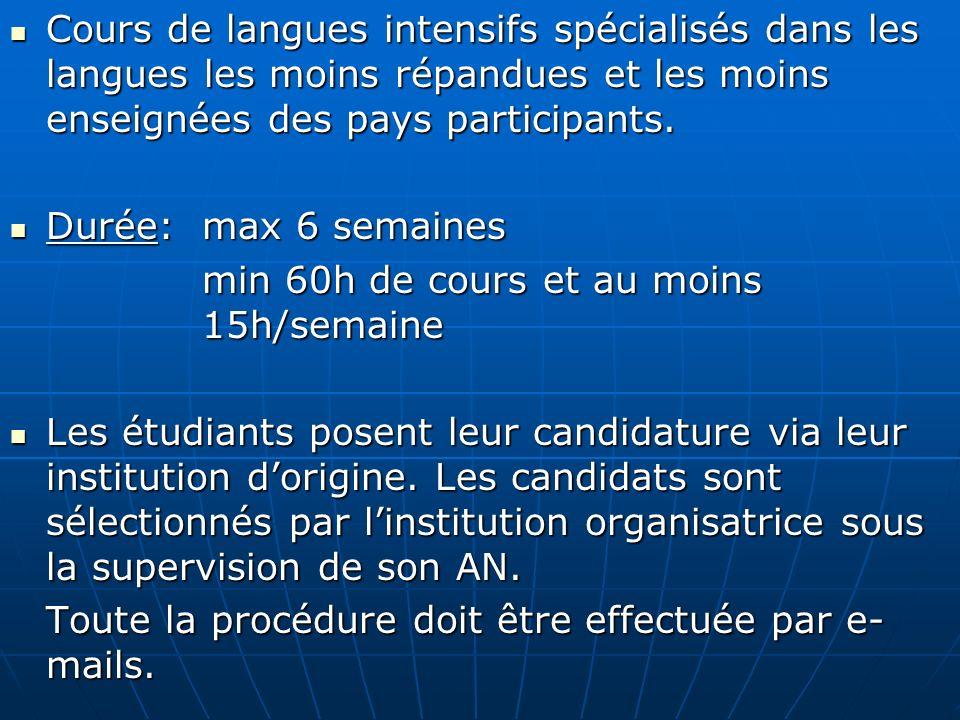 Cours de langues intensifs spécialisés dans les langues les moins répandues et les moins enseignées des pays participants. Cours de langues intensifs