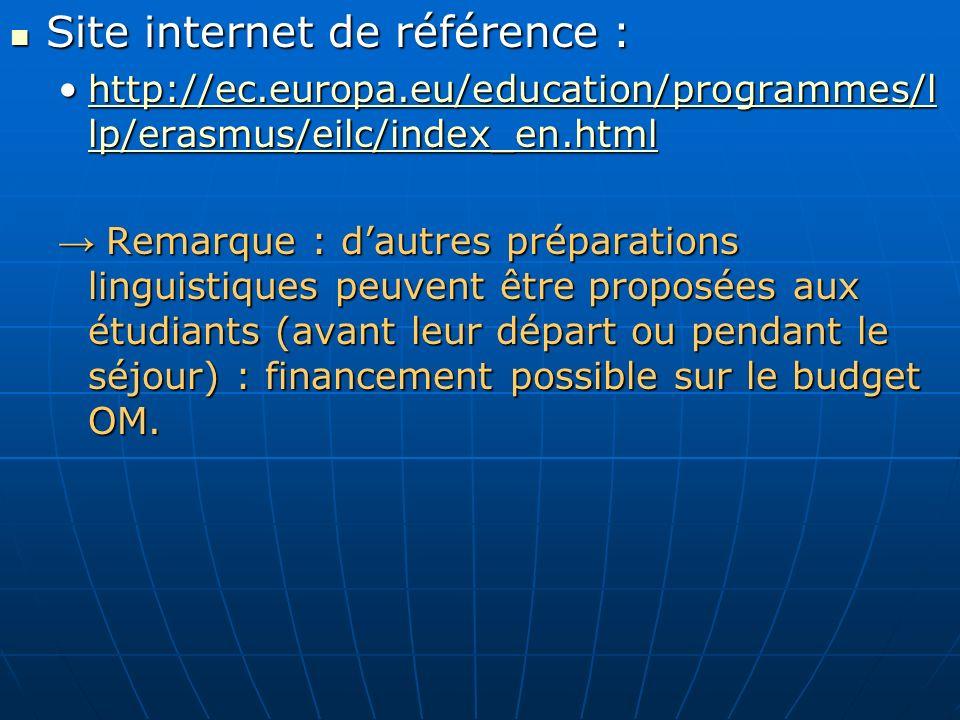 Site internet de référence : Site internet de référence : http://ec.europa.eu/education/programmes/l lp/erasmus/eilc/index_en.htmlhttp://ec.europa.eu/