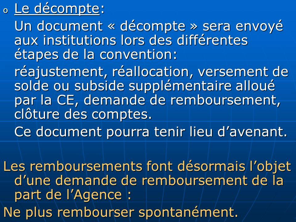 o Le décompte: Un document « décompte » sera envoyé aux institutions lors des différentes étapes de la convention: réajustement, réallocation, verseme