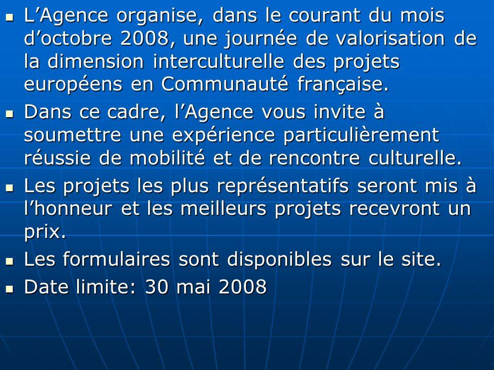LAgence organise, dans le courant du mois doctobre 2008, une journée de valorisation de la dimension interculturelle des projets européens en Communau