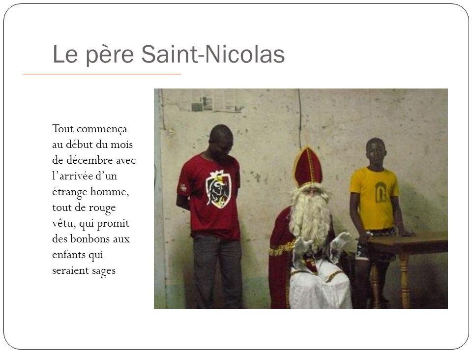 Le père Saint-Nicolas Tout commença au début du mois de décembre avec larrivée dun étrange homme, tout de rouge vêtu, qui promit des bonbons aux enfants qui seraient sages