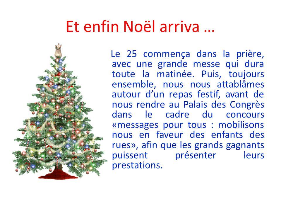 Et enfin Noël arriva …