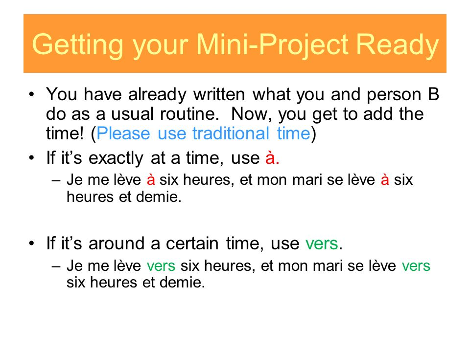 Getting your Mini-Project Ready You have already written what you and person B do as a usual routine.