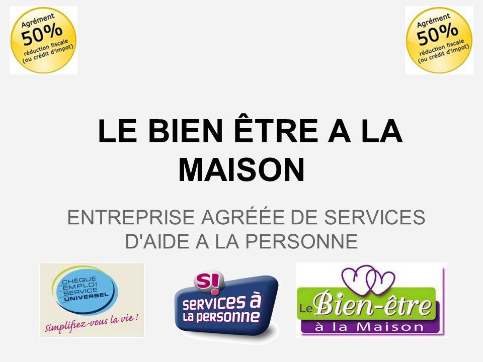 LIVRET D ACCUEIL Madame, Monsieur, Bienvenue chez LE BIEN ÊTRE A LA MAISON entreprise agréée dans le Service à la Personne.