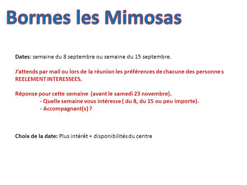Dates: semaine du 8 septembre ou semaine du 15 septembre.