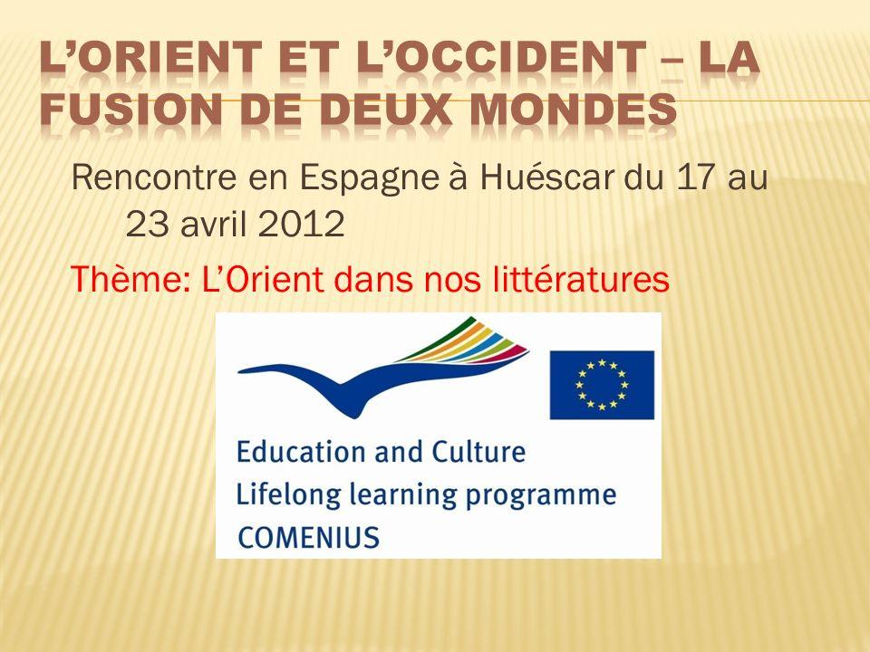 Rencontre en Espagne à Huéscar du 17 au 23 avril 2012 Thème: LOrient dans nos littératures