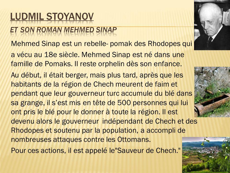 Mehmed Sinap est un rebelle- pomak des Rhodopes qui a vécu au 18e siècle. Mehmed Sinap est né dans une famille de Pomaks. Il reste orphelin dès son en
