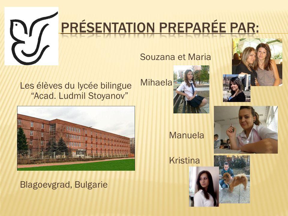 Les élèves du lycée bilingue Acad. Ludmil Stoyanov Blagoevgrad, Bulgarie Souzana et Maria Mihaela Manuela Kristina