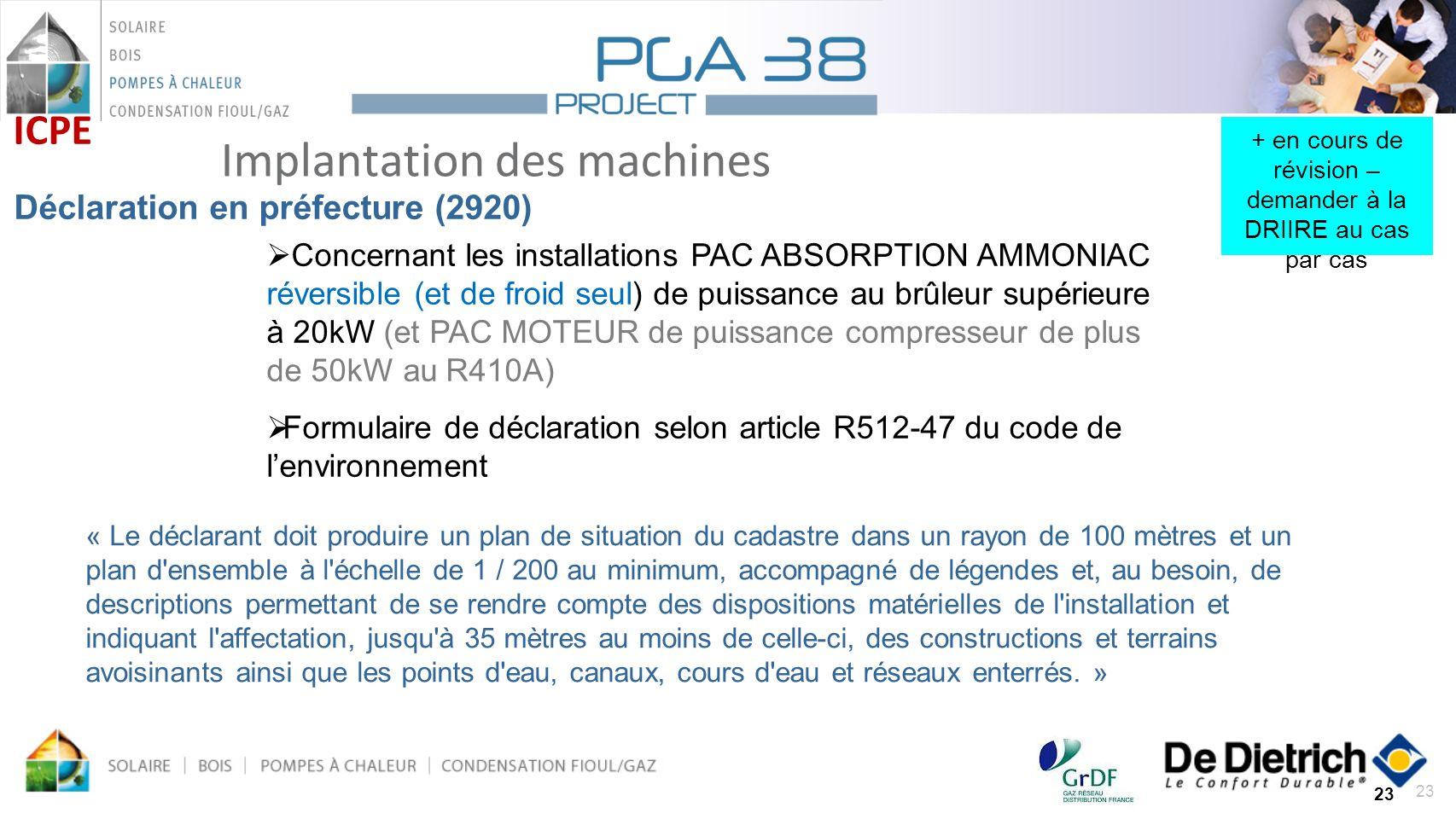 23 Implantation des machines 23 ICPE Déclaration en préfecture (2920) Concernant les installations PAC ABSORPTION AMMONIAC réversible (et de froid seu