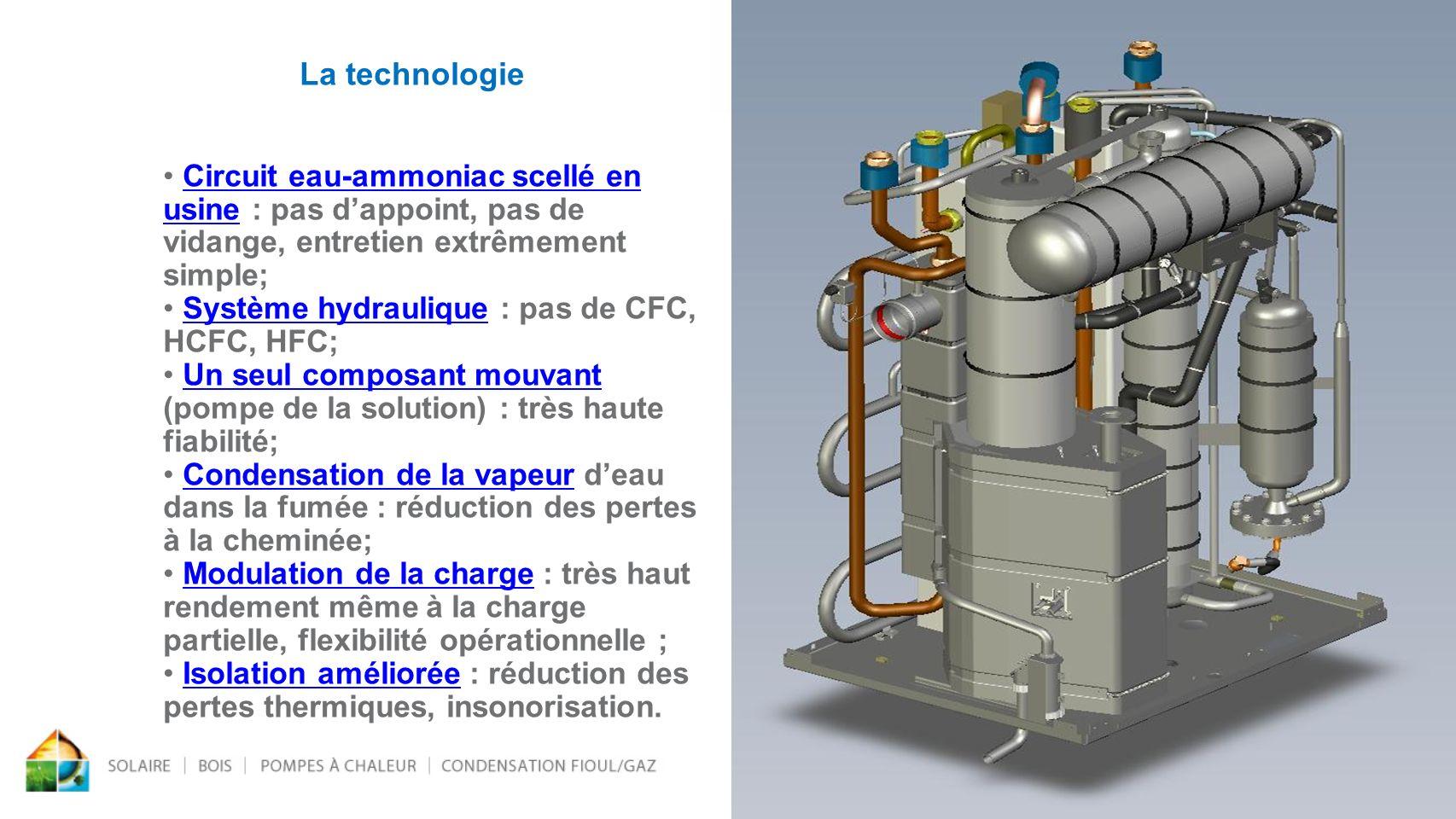 6 Circuit eau-ammoniac scellé en usine : pas dappoint, pas de vidange, entretien extrêmement simple; Circuit eau-ammoniac scellé en usine : pas dappoi
